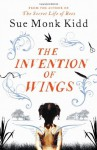 The Invention of Wings by Monk Kidd, Sue (2014) Hardcover - Sue Monk Kidd