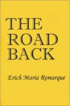 The Road Back - Erich Maria Remarque