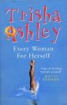 Every Woman for Herself - Trisha Ashley