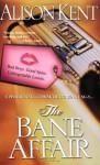 The Bane Affair - Alison Kent