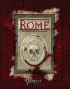 Vampire Rome (Vampire: The Requiem) - Russell Bailey, David Chart, Ray Fawkes, Will Hindmarch, Howard Ingham, Chuck Wendig, Kenneth Hite