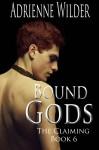Bound Gods: The Claiming - Adrienne Wilder