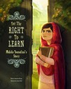 For the Right to Learn: Malala Yousafzai's Story - Rebecca Langston-George, Janna Bock