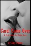 Carol Came Over: A First Lesbian Sex Erotica Story - Amy Dupont