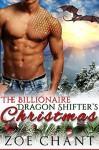 The Billionaire Dragon Shifter's Christmas - Zoe Chant