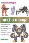 Mecha Manga: The Pocket Guide to Drawing All Manga Robots and Machines - Yishan Li