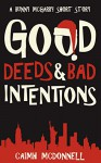 Good Deeds & Bad Intentions - Caimh McDonnell