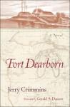 Fort Dearborn: A Novel - Jerry Crimmins, Gerald A. Danzer