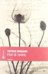 Fiori di rovina - Patrick Modiano, M. Loria