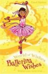 World of Wishes: Ballerina Wishes - Carol Barton, Charlotte Alder