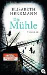 Die Mühle - Elisabeth Herrmann