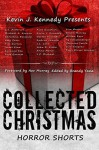 Kevin J. Kennedy Presents Collected Christmas Horror Shorts - Kevin J. Kennedy