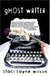 Ghost Writer - Staci Layne Wilson