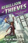 Rebellion of Thieves (A Robyn Hoodlum Adventure) - Kekla Magoon