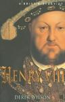 A Brief History of Henry VIII - Derek Wilson