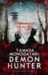 Yamada Monogatari: Demon Hunter - Richard Parks