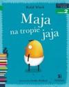 Maja na tropie jaja. Czytam sobie, poziom 2 - składam zdania - Rafał Witek