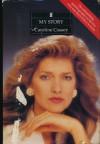 My Story : Caroline Cossey (First Edition) - Caroline Cossey