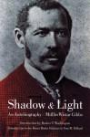 Shadow and Light: An Autobiography - Mifflin Wistar Gibbs, Booker T. Washington, Tom W. Dillard