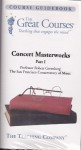 Concert Masterworks Parts I - IV (The Great Courses) (Featured Works: Mozart; Beethoven; Dvorak; Strauss; Mendelssohn; Liszt; Brahms) - Professor Robert Greenberg, The San Francisco Conservatory of Music, The Teaching Company