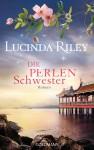 Die Perlenschwester: Roman - Die sieben Schwestern 4 - - Lucinda Riley, Sonja Hauser