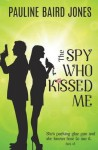The Spy Who Kissed Me - Pauline Baird Jones