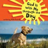 God Is with Me Through the Day - Julie Cantrell