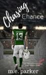 Chasing Chance (Gilcrest University Guys #1) - M.E. Parker