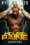 House of Paine - (A Romantic Suspense - Book 1) - Kylie Walker