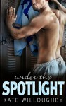 Under the Spotlight (In the Zone) - Kate Willoughby