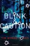 Blink & Caution - Tim Wynne-Jones