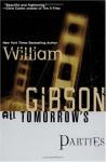 All Tomorrow's Parties (Bridge Trilogy, #3) - William Gibson