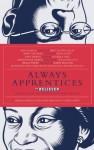 Always Apprentices: The Believer Book of Even More Writers Talking to Writers - Sheila Heti, Ross Simonini, Vendela Vida