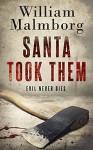 Santa Took Them - William Malmborg