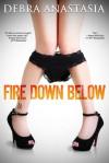 Fire Down Below - Debra Anastasia