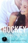 Hockey Is My Boyfriend: Part Three - Melanie Ting