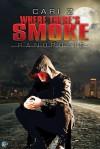 Where There's Smoke - Cari Z.