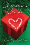 Christmas Crush - Kate McLachlan