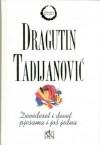 Devedeset devet pjesama i još jedna - Dragutin Tadijanović