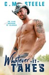 Whatever It Takes (The Cline Brothers of Colorado Book 1) - C.M. Steele, Perfect Pear Creative, KA Matthews, Reggie Deanching