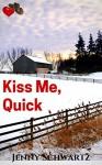 Kiss Me, Quick: A Cowboy for Valentine's Day - Jenny Schwartz