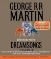Selections from Dreamsongs 3: Selections from Wild Cards and More Stories from Martin's Later Years: Unabridged Selections - Erik Davies, Kirby Heyborne, George R.R. Martin, Roy Dotrice, Claudia Black