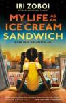 My Life as an Ice-Cream Sandwich - Ibi Zoboi