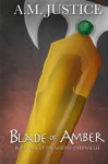 Blade of Amber (The Woern Chronicles) (Volume 1) - A. M. Justice