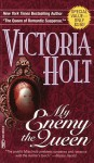 My Enemy, the Queen - Victoria Holt