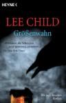 Größenwahn: Ein Jack-Reacher-Roman (German Edition) - Lee Child, Marie Rahn