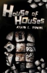 House of Houses - Kevin L. Donihe