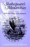 Shakespeare's Monarchies: Ruler And Subject In The Romances - Constance Jordan