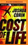 Cost of Life: A Thriller - Joshua Corin, Lauren Fortgang