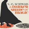 A Darker Shade of Magic: A Darker Shade of Magic, Book 1 - Steven Crossley, V.E. Schwab, Tantor Audio
